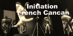french cancan, initiation